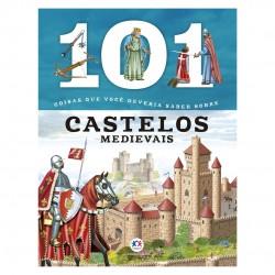 Livro 101 Coisas Que Você Deveria Saber Sobre Castelos Medievais